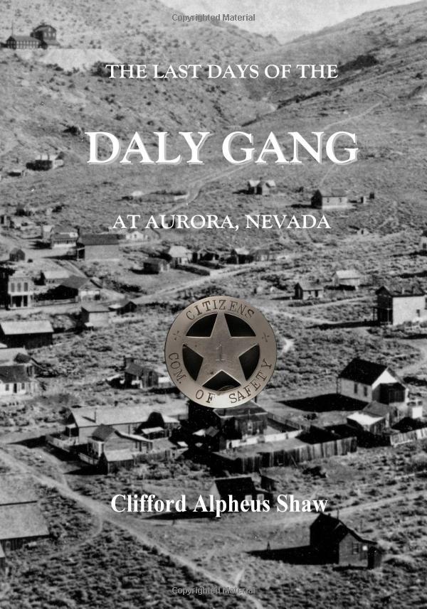 The Last Days of the Daly Gang at Aurora, Nevada