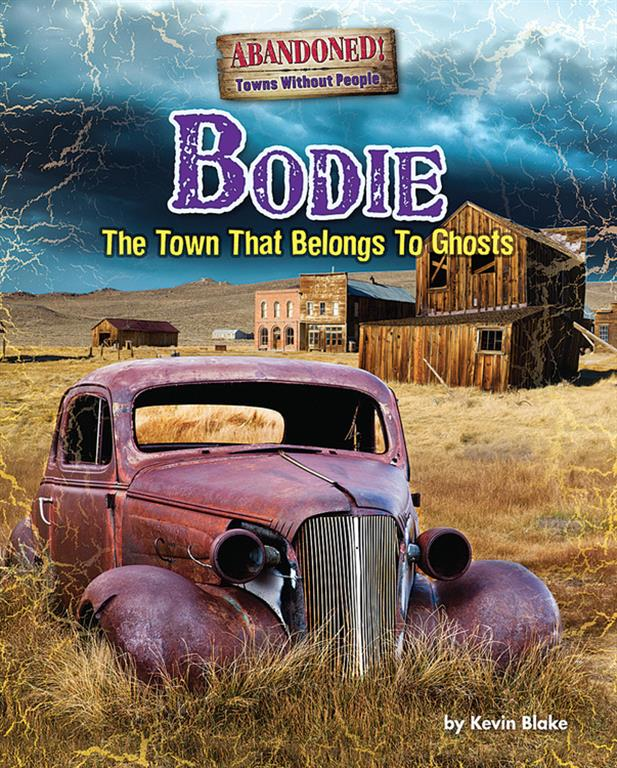 Bodie: The Town That Belongs to Ghosts