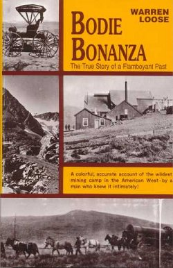 Bodie Bonanza: The True Story of a Flamboyant Past