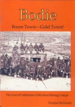 Bodie Boom Town-Gold Town: The Last of Californias Old-Time Mining Camps